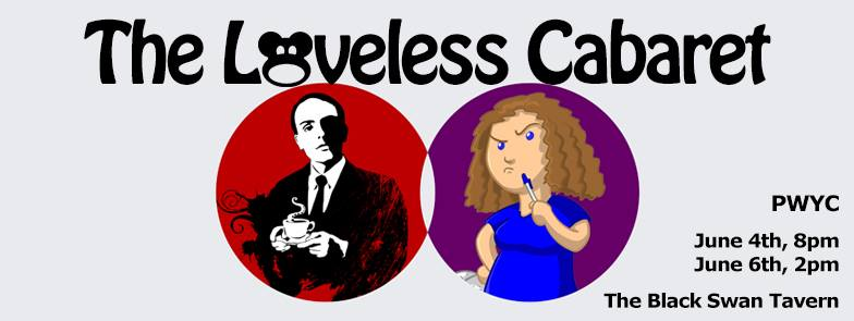 The Loveless Cabaret!