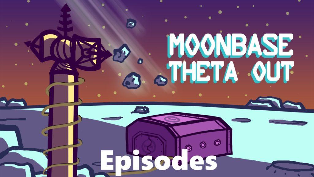 Page Header Image - Moonbase Theta Out - Episodes