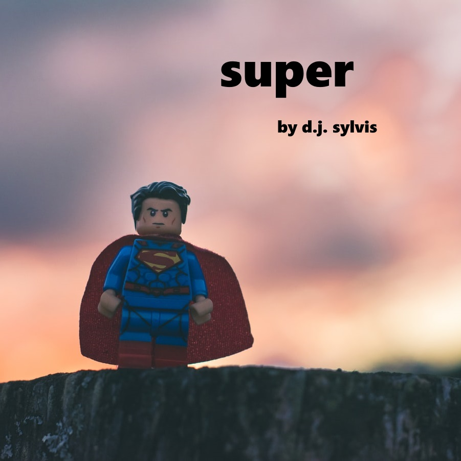 "A closeup of a Superman Lego minifigure, apparently standing on a cliff, with a rosy sky in the background. Titles read, ""Super, by D.J. Sylvis"""